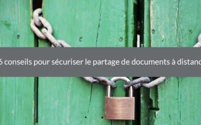 6 conseils pour sécuriser le partage de documents à distance