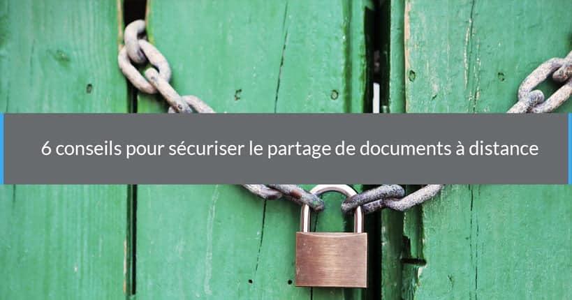 Comment sécuriser le partage de documents à distance ?