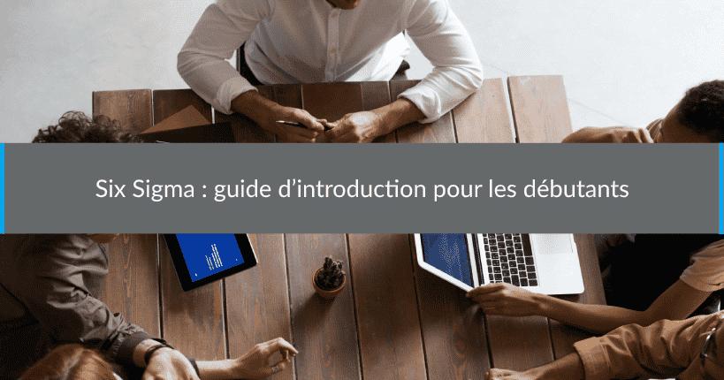 Six Sigma guided'introduction pour les débutants
