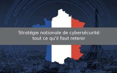 Stratégie nationale de cybersécurité : tout ce qu'il faut retenir