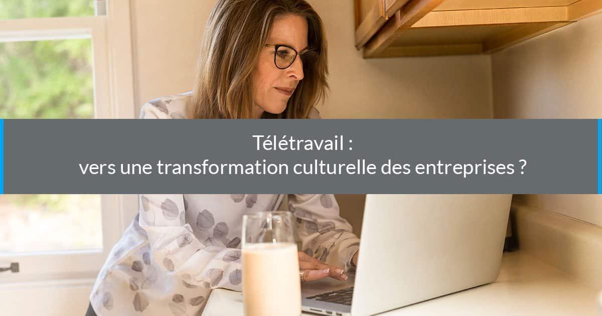 Télétravail en France : Transformation Culturelle des Entreprises
