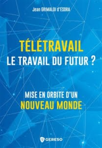 Télétravail: le travail du futur - Jean Grimaldi d'Esdra
