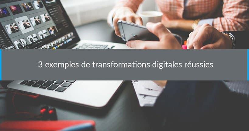 transformation digitale réussies