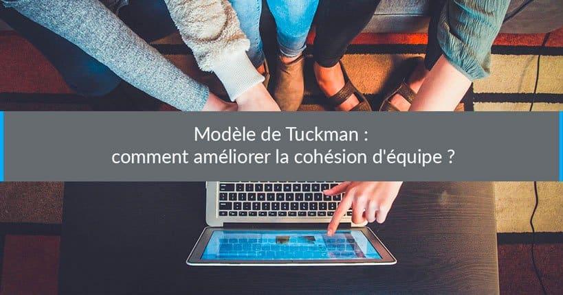 Modèle de Tuckman : comment améliorer la cohésion d'équipe ?