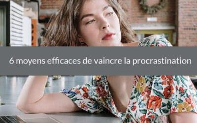 6 moyens efficaces pour vaincre la procrastination