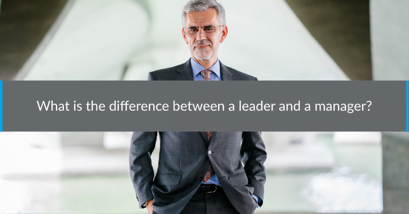 What is the difference between a leader and a manager