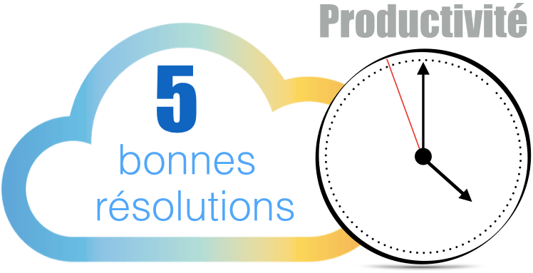 Wimi - 5 bonnes résolutions pour travailler efficacement